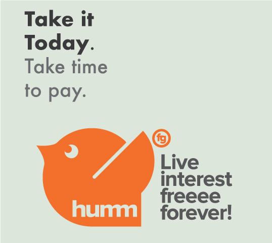Humm promotional poster: Take it Today. Take Time to pay. Live interest freeee forever!